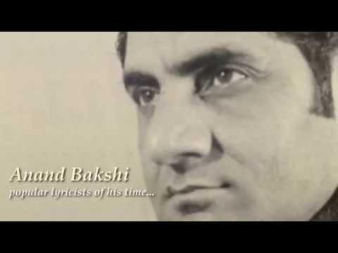 Milestone Songs...  Ananad Bakshi. (Lyricists).