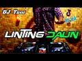 DJ LINTING DAUN SLOW REMIX TERBARU 2021 DJ TANI REMIX