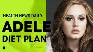 ADELE Diet Secrets – Diet Plan   Celebrity Diet  - Vegetarian