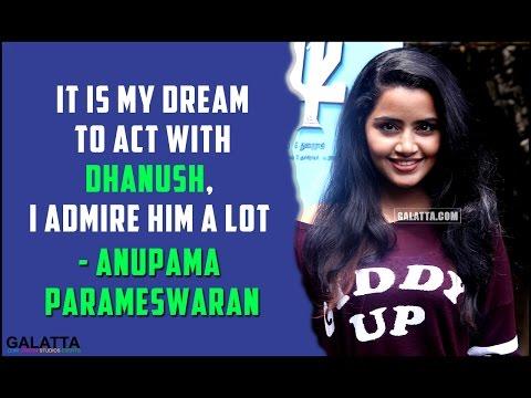 Anupama Parameswaran's dream to work with Dhanush