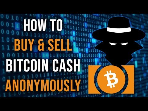 How To Buy Or Sell Bitcoin Cash Anonymously In 2020