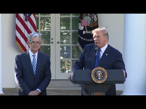 President Trump Delivers Remarks on the Federal Reserve Chairman