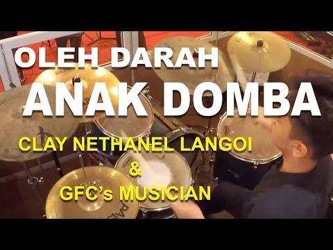 Oleh Darah Anak Domba @GFC with Clay Nethanel  - November 2017