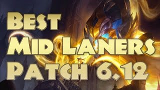 Top 5 Best Mid Laners 6.12 | Mid Lane Tier List Patch 6.12