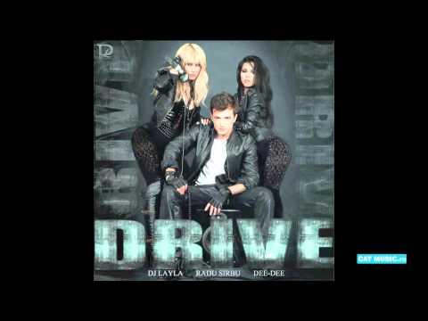 смотреть клипы dj layla. Dj Layla feat. Radu Sirbu & Dee-Dee - Drive - послушать в формате mp3 в отличном качестве