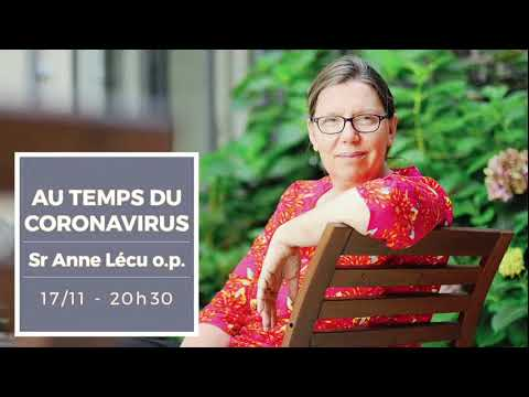 Au temps du coronavirus - Conférence par sœur Anne Lécu o.p.