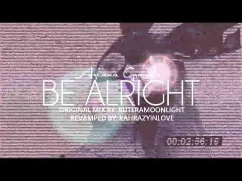 Ariana Grande - Be Alright [Kahrazy Remix]