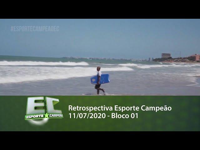 Retrospectiva Esporte Campeão 11/07/2020 - Bloco 01