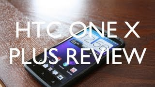hTC One X  Plus Review (AT&T)