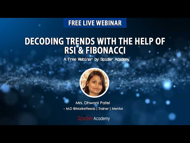 Decoding Trend with Rsi & Fibonacci Webinar by Mrs. Dhwani Patel
