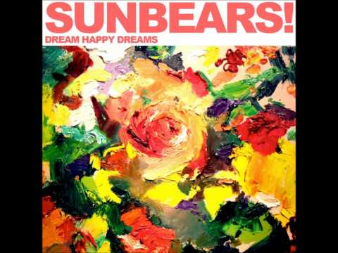 SUNBEARS! - Dream Happy Dreams