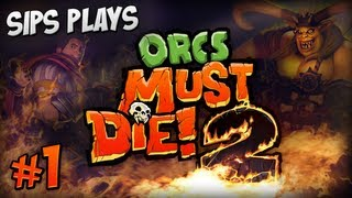 Sips Plays Orcs Must Die! 2 - Part 1 - Buttfest 2000