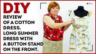 DIY: Review of a cotton dress. Long summer dress with a button stand on the front.