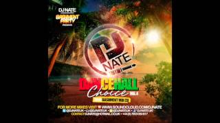 Dancehall Choice Vol. 4 ( Summer 2015 Bashment Mix ) @DJNateUK