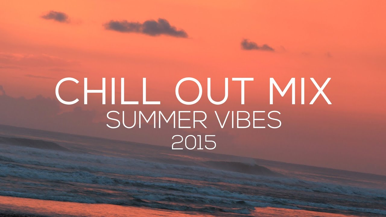 Chill Out x Ambient Summer Mix // Summer Vibes