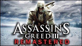 Assassin's Creed 3: Remastered - НОВЫЕ МИССИИ? НОВЫЙ ГЕЙМПЛЕЙ? [Вся информация и слухи]