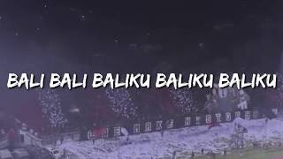 Download Mp3 Lirik Chant Baliku - Northsideboys 12 || Bali United