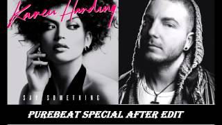Karen Harding  - Say something  ( Purebeat Special After Edit )