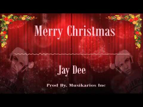 Jay Dee - Merry Christmas [Prod. By Musikarios Inc ] ®