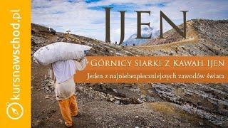 #33 Wulkan Ijen - Górnicy siarki z Kawah Ijen [Indonezja] [SUB] | Kurs Na Wschód