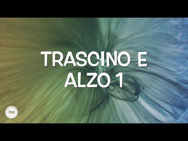 TRASCINO E ALZO 1