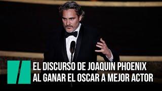 El emocionante discurso de Joaquin Phoenix tras ganar el Oscar