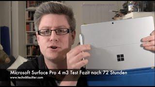 Microsoft Surface Pro 4 m3 Test Fazit nach 72 Stunden Mit großer Ve...