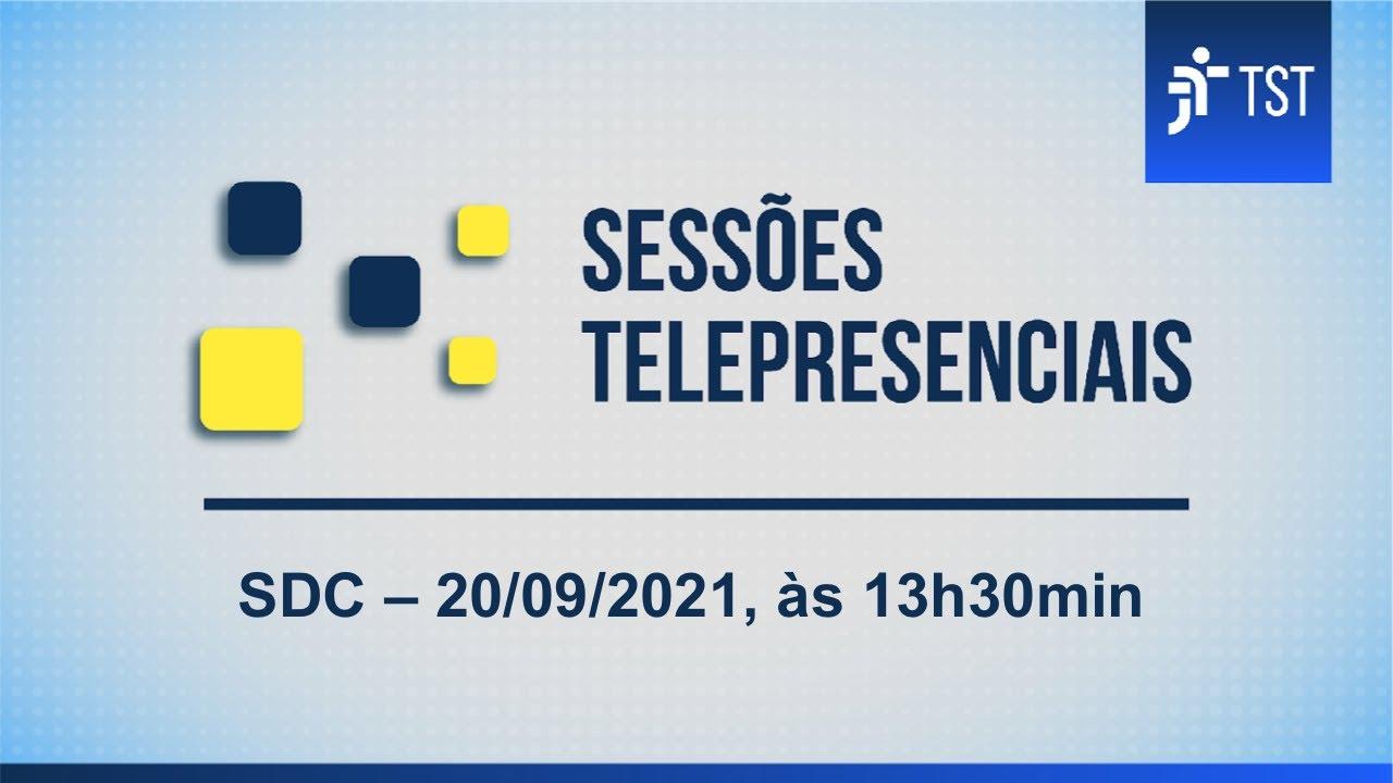 SDC | Assista à sessão telepresencial do dia 20/09/2021