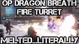 op dragon breath fire turret only kill casper the division