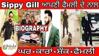 Sippy Gill Biography | Family | Wife | House | Cars | Lifestyle | Struggle Story | Latest Songs