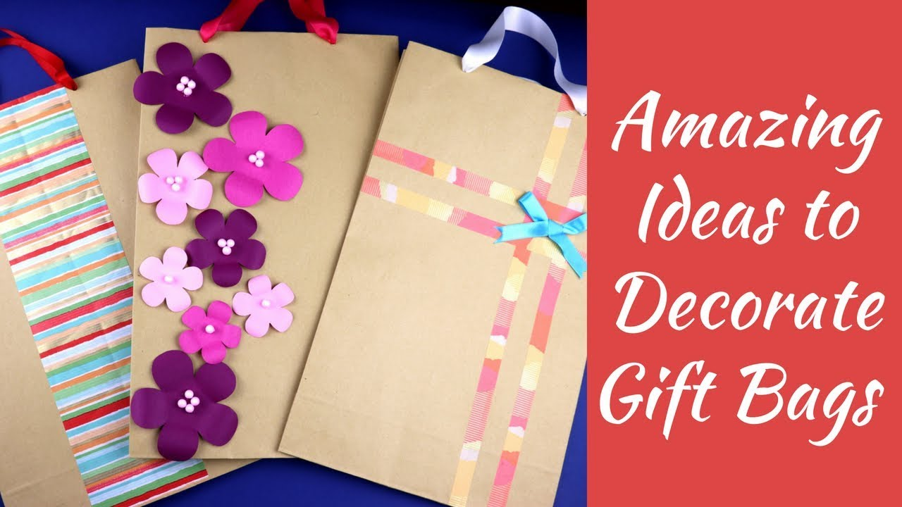 Amazing Ideas to Decorate Gift Bags Easily - Crafts n\' Creations