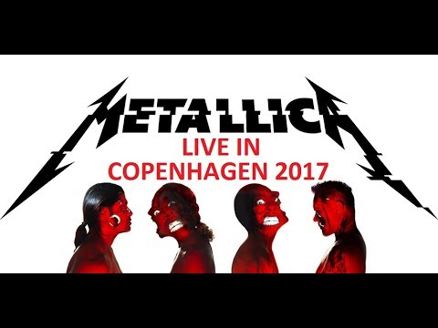 Metallica - Live In Copenhagen 2017 (Multicam)