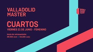 Cuartos de final Femeninos - Valladolid Master 2019 - World Padel Tour