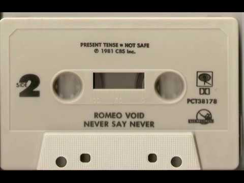 Romeo Void - Never Say Never (12'' Single Version)