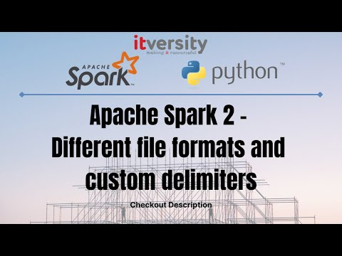 Apache Spark 2 - Different file formats and custom delimiters