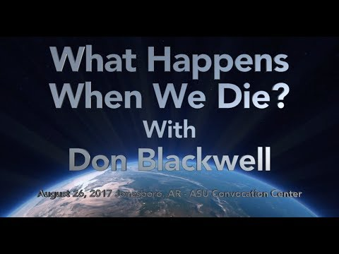 What Happens When We Die? - Don Blackwell