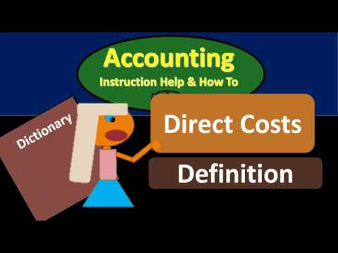 Direct Costs Definition - What are Direct Costs?