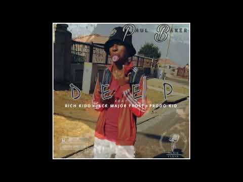 Paul Baker -  Deep (feat Richkidd x Jack Major Frost x Prodokidd)