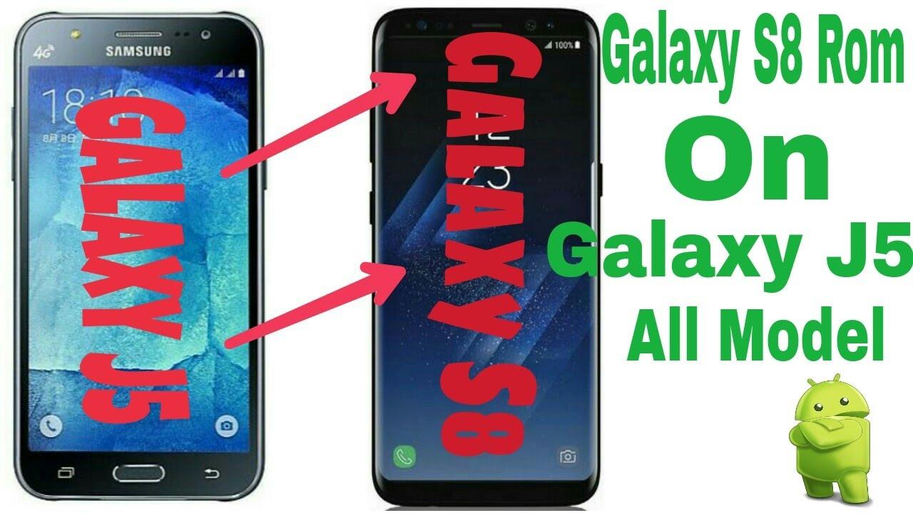 Samsung Galaxy S8 Rom On Galaxy j5 All Model (J500F/FN/M/G/H/Y)