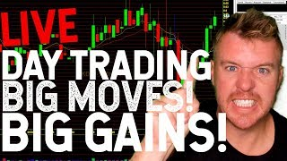 DAY TRADING LIVE! BIG MOVERS! BIG GAINS!
