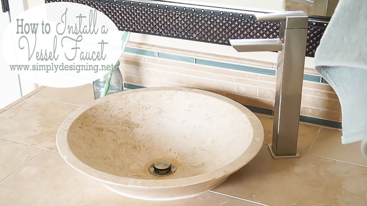 How To Install A Vessel Sink Faucet You