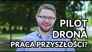 PILOT DRONA - Praca przyszłości? #Szukam Pracy 9