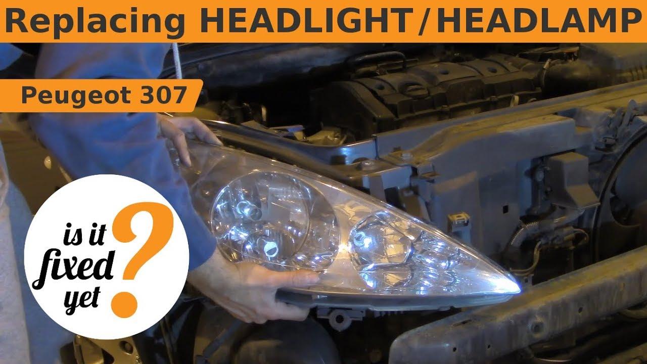 Replacing Headlight Headlamp Peugeot 307