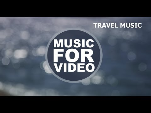 Travel / AudioZond / Royalty Free Music /  Background Music For Video