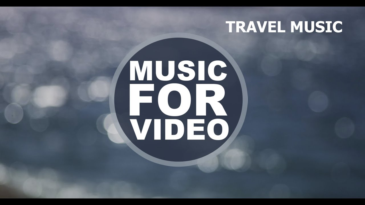 Royalty Free Music /  Background Music For Video / Travel / AudioZond [New]
