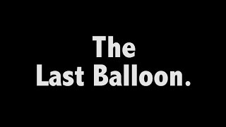 The last Balloon.