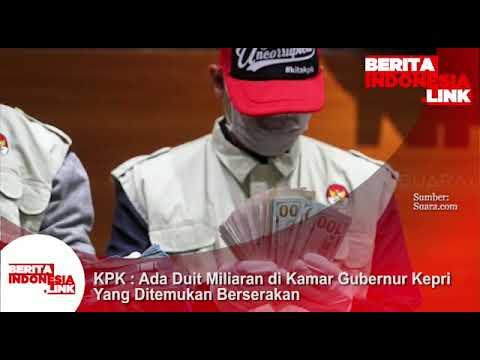 KPK; Ditemukan duit Milyaran dikamar Gubernur Kepri, tempatnya berserakan.