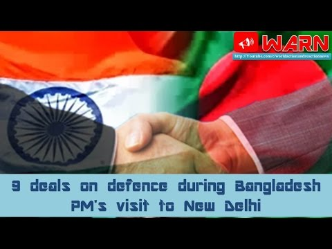 9 deals on defence during Bangladesh PM's visit to New Delhi