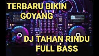 Download Dj Terbaru Tahan Rindu Bikin Goyang!   Full Bass :)