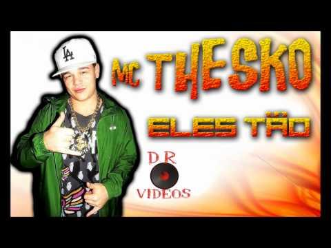 MC TCHESKO -  ELES TÃO (PRODUZIDA)